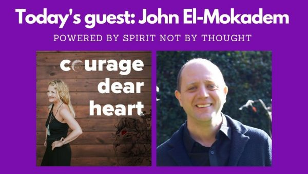 Courage Dear Heart - an interview with John El-Mokadem