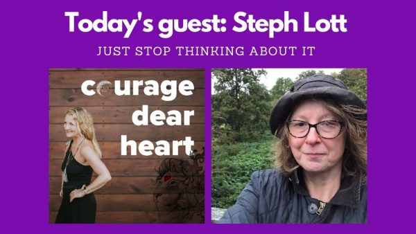 Steph Lott for Courage Dear Heart