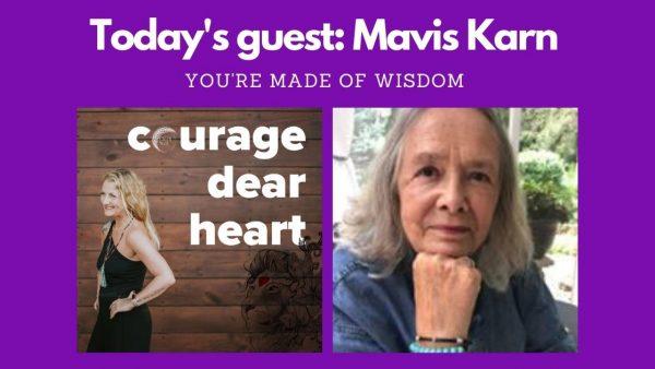 Courage Dear Heart - an interview with Mavis Karn