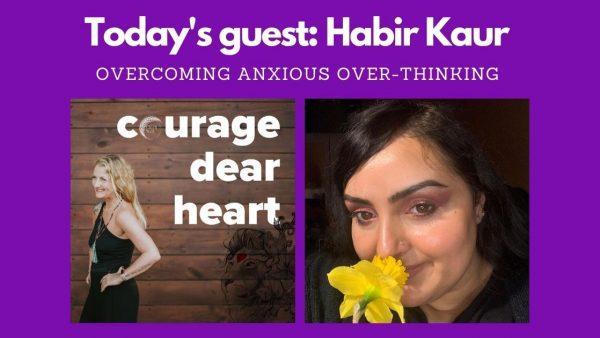 Harbir Kaur for the Courage Dear Heart podcast